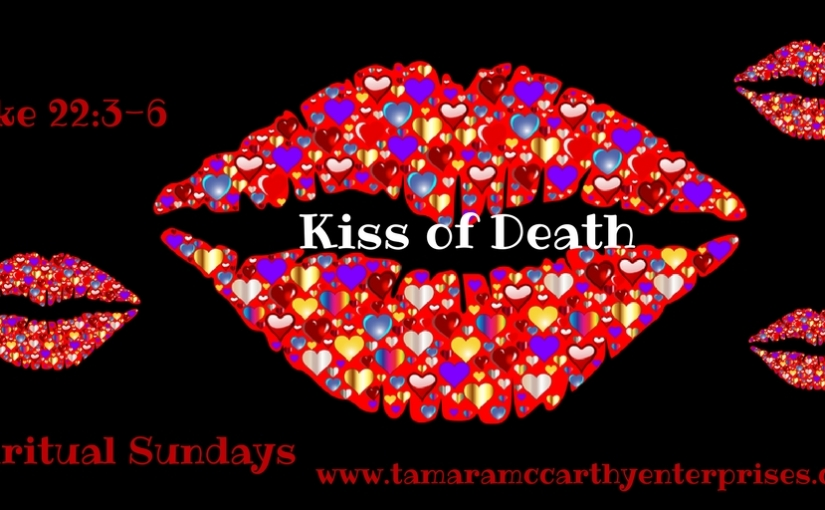 #SpiritualSundays: The Kiss of Death