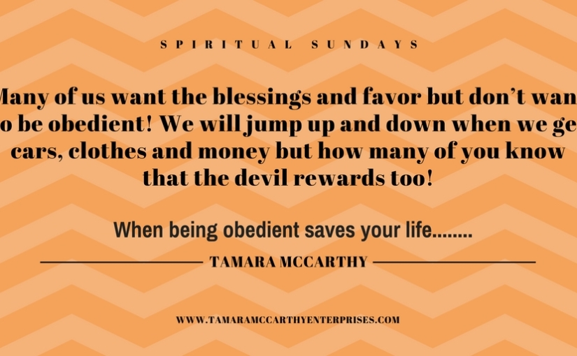 When Being Obedient Saves Your Life: Spiritual Sundays