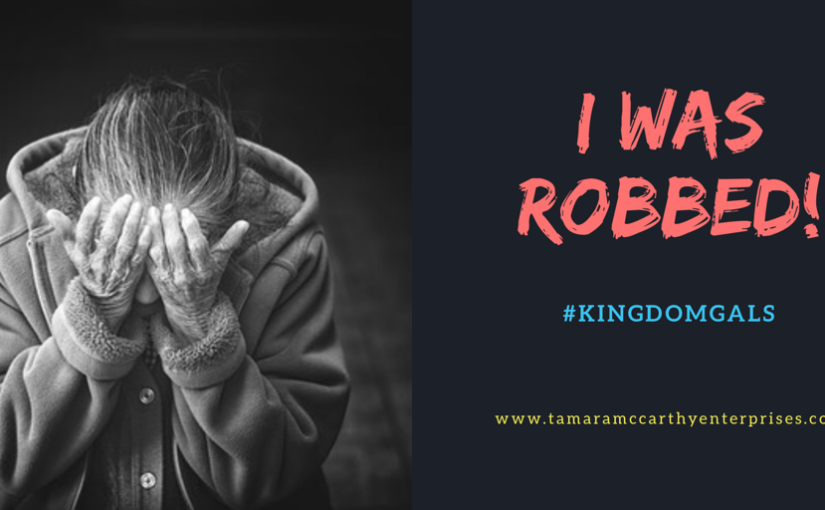 Kingdom Gals: I Was Robbed…