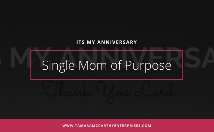 Special Edition: It's My Anniversary: Single Mom of Purpose….
