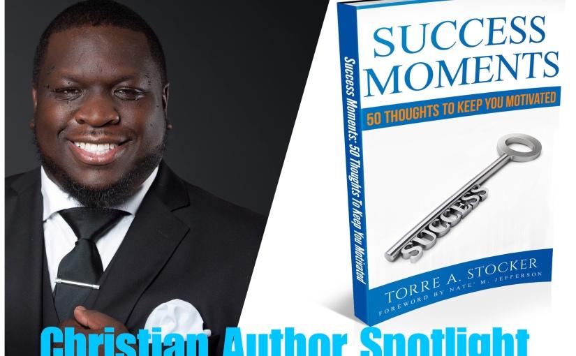 Christian Author Spotlight: Torre A.Stocker