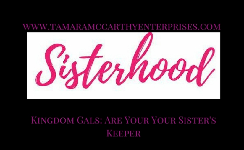 Kingdom Gals: Are You Your Sister's Keeper?