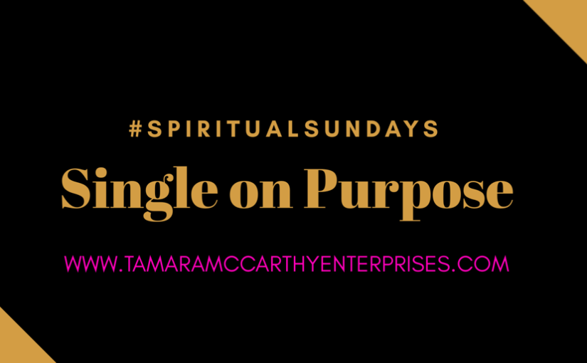 #SpiritualSundays: Single on Purpose