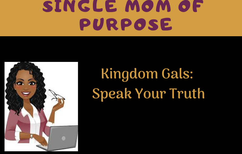 #KingdomGals: Speak Your Truth