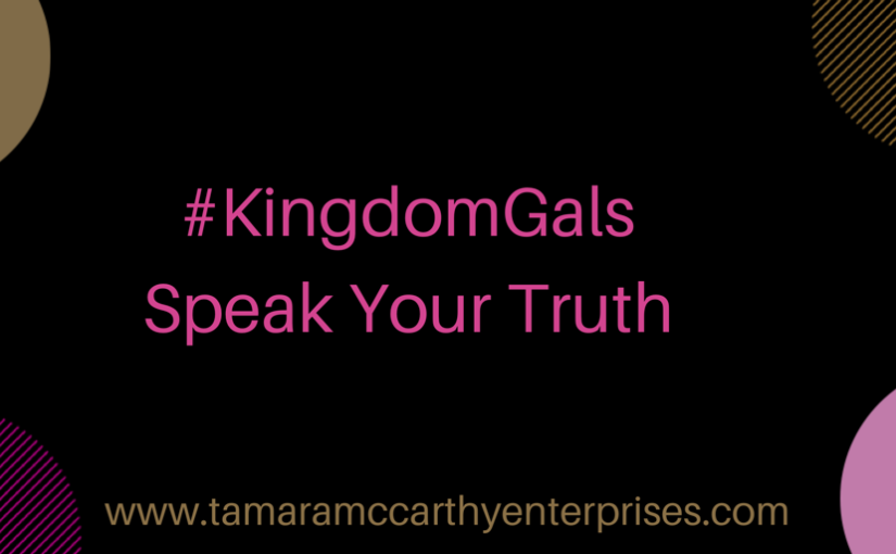 #KingdomGals: Speak Your Truth!