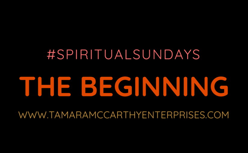 It's Just the Beginning: #Spiritual Sunday's